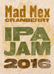 Mad Mex Cranberry IPA Jam 2015